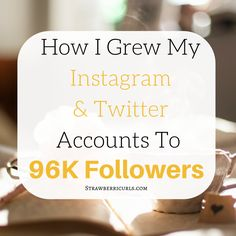 How I Grew My Twitter And Instagram To 96k Followers