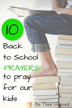 Top 10 Back to School Prayer for Students & Teachers: Be Thee Inspired