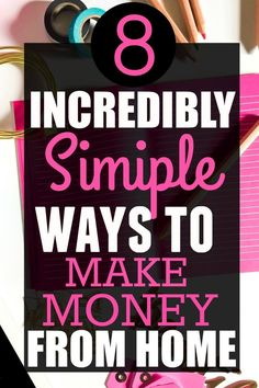 Do you want to make money from home? If so, check out this list of 8 beyond easy ways you can make money from home. They are super easy and simple to do, so get started today!