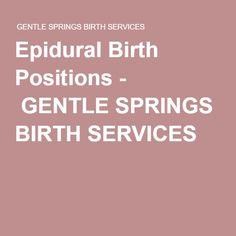 Epidural Birth Positions - GENTLE SPRINGS BIRTH SERVICES
