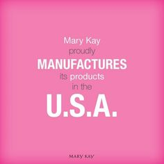 There is many reasons why I love Mary Kay:  - One is I love their products, they are just perfect for my skin. Mary Kay stands by their products a 100% guarantee  - Second is a American Company, it has been here since the    60's - Third Thousand of women in the USA believe in Mary Kay product's and are proudly selling the products.   How many of you have actually tried the products?