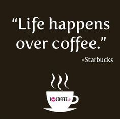 125 Best Inspirational Coffee Quotes Images I Love Coffee Coffee