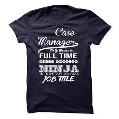 Case Manager only because full time multitasking T Shirt, Hoodie, Sweatshirt