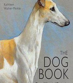 The Dog Book: Dogs Of Historical Distinction PDF