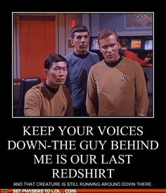 Due to Star Trek, my 7-yr old thinks its not safe for me to leave the house wearing a red shirt.