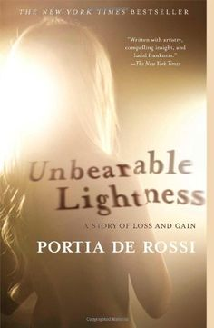 Unbearable Lightness: A Story of Loss and Gain by Portia de Rossi http://smile.amazon.com/dp/1439177791/ref=cm_sw_r_pi_dp_eTLbwb0227Z36