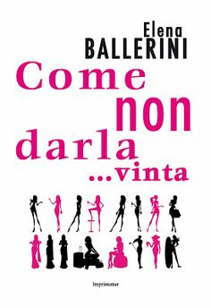 Peccati di Penna: SEGNALAZIONE - Come non darla... vinta di Elena Ba...