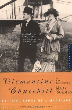 Clementine Churchill: The Biography of a Marriage by Mary Soames, http://www.amazon.com/dp/0618267328/ref=cm_sw_r_pi_dp_pybmrb148XF5V