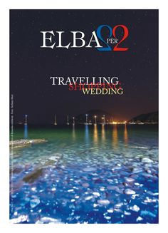 Rossella Celebrini Direttore editoriale e Art Director di Elba Per2 Copertina del magazine di promozione turistica dell'isola d'Elba Elba Per2 Edizione 2015  ©Stefano Muti Fotografi di #matrimoni Isola d'Elba #Toscana - Wedding In Elba #fotografia #reportage  #wedding #matrimonio #foto #fotogiornalistico #storytelling  #fotografi #magazine #rivista #turismo    #isoladelba  #promozioneturistica #weddingsintuscany #events #weddings  #elbaisland #tuscany www.weddinginelba.it www.elbaper2.it