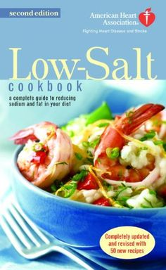 The American Heart Association Low-Salt Cookbook: Second Edition