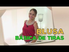DIY Blusa Básica de Tiras BASIC BLOUSE OF STRIPS- Omaira tv - YouTube Youtube, Summer Dresses, Sewing, Blouse, Tv, Clothes, Academia, Refashion, Templates