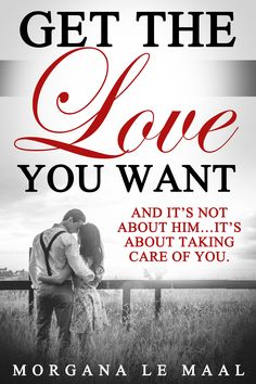 How to get the LOVE you want... Start taking care of YOURSELF first.  #howtogettheloveyouwant #relationshipadvice #selfhelpebook #amazonselfhelp