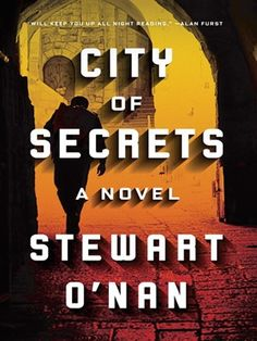 Cover of City of Secrets | From master storyteller Stewart O'Nan, a timely moral thriller of the Jewish underground resistance in Jerusalem after the Second World War.