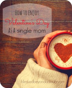 Are you in the single moms club too this Valentine's Day? If so, you're not alone, read these creative ideas to have a fabulous Valentine's day. | via @blessedbeyonda