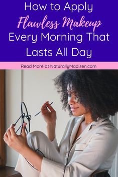 How to Apply Flawless Makeup Every Morning That Lasts All Day | Flawless makeup tips, Flawless makeup for black women, How to get flawless makeup, Steps to apply makeup, Apply makeup for beginners | #makeuptipsforbeginners #makeupforbeginners #flawlessmakeup #flawlessmakeuptips #makeuptips