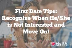 First Date Tips: Recognize When He/She is Not Interested and Move On! - First Dates! Ahhhh! The stress, the pressure, the head ache of it all. Here are some great tips from Maya Ezratti of Rewarding Relationships to release the pressure and just have a great time! #dating #advice #tips