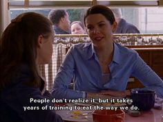 Gilmore Girls, they speak so fast but they speak so true