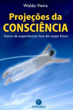 WALDO VIEIRA - PROJEÇÕES DA CONSCIÊNCIA - LIVRO NARRADO P1