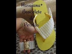 HAVAIANA +BRACELETE DE PEROLAS +super dicas - YouTube
