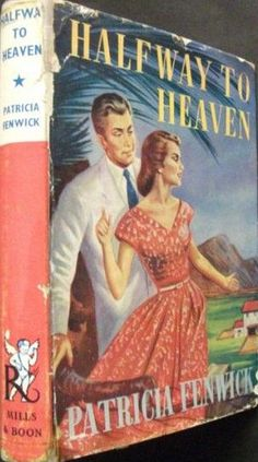 Halfway To Heaven by Patricia Fenwick published by Mills and Boon in 1957