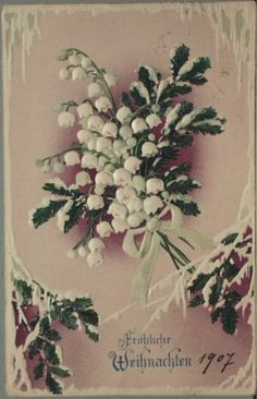 A German Christmas Card from c.1907 with Lily of the Valley floral design, and evergreen.