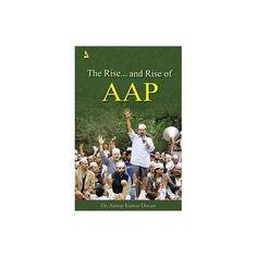 THE RISE... AND RISE OF AAP  by Anoop Kumar Diwan   Publisher:Pustak Mahal Publication Nonfiction, Movies, Movie Posters, Non Fiction, Films, Film Poster, Cinema, Movie, Film