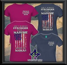 Ain't Nobody Stronger than a Marine - Except HIS Mama! #MarineMomShirts #MarineMoms #Marine - LINK to  ALL Shirts: http:/MilitaryMomShop.us