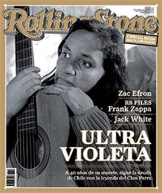 Violeta Parra - Rolling Stone Argentina Frank Zappa, Jack White, Zac Efron, Victor Jara, Che Guevara, Music Bands, Rolling Stones, Ultra Violet, Singer
