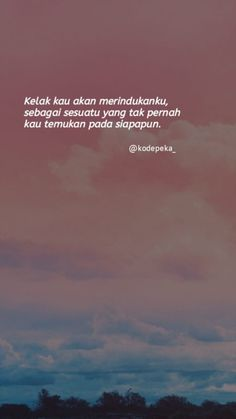Posted by シンタ 🌱 Daily Quotes, Love Quotes, Cinta Quotes, Wattpad Quotes, Study Motivation Quotes, Quotes Galau, Quotes Indonesia, Tumblr Quotes, Short Quotes