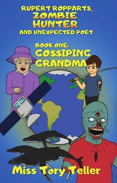 Gossiping Grandma (Rupert Ropparts, Zombie Hunter And Unexpected Poet) (Volume 1) - Kindle edition by Miss Tory Teller. Children Kindle eBooks @ Amazon.com.