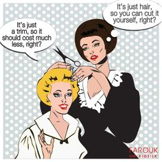 Things you may think but don't say... My hairdresser days!
