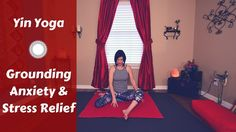 Yin Yoga for Grounding {45 mins} frustration and anxiety