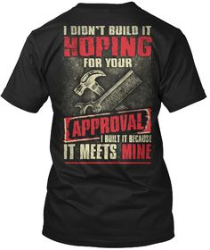 Teds Woodworking® - Woodworking Plans & Projects With Videos - Custom Carpentry Cool Shirts, Funny Shirts, Tee Shirts, Teds Woodworking, Woodworking Quotes, Learn Woodworking, Your Style, Shirt Designs, Mens Tops