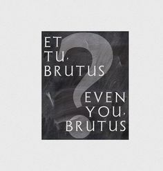 Even you Brutus Latin saying print Latin quotes Typographic print Living room decor Wall decor Home decor print Chalkboard art on Etsy, $3.00