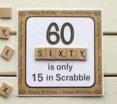 60 ist nur 15 in Scrabble. Handgemachte Geburtstagskarte, 60 ha solo 15 anni in Scrabble. Biglietto per il 60 ° compleanno fatto a mano, … 60th Birthday Ideas For Dad, 60th Birthday Cards, Happy 60th Birthday, Birthday Scrapbook, Special Birthday, Handmade Birthday Cards, Birthday Presents, Birthday Greetings, Birthday Wishes