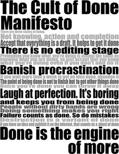 Awesome visual representation of the Cult of Done Manifesto. I want to wall paper a wall in my home with this message and add some red.