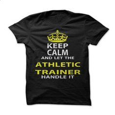 Keep Calm & Let The Athletic Trainer Handle It - #pullover #customize hoodies. I WANT THIS => https://www.sunfrog.com/Funny/Keep-Calm-Let-The-Athletic-Trainer-Handle-It.html?id=60505