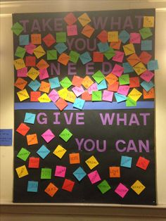 "January bulletin board: ""Take What You Need, Give What You Can"" Colorful stickies have meaningful words such as: peace, love, kindness, patience, faith, power, integrity, beauty, etc. I encouraged my residents to take one to make their day better, but try to give back to make someone else's day!"