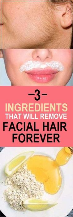 Remove Facial Hair With These 3 Ingredients In No Time