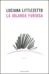 La Jolanda furiosa di Luciana Littizzetto, recensione