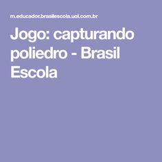 Jogo: capturando poliedro  - Brasil Escola
