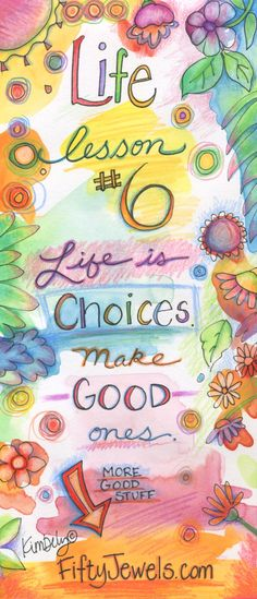 Life can be a joy -- or a struggle. It ALL depends upon your Choices!  Pin for later & click to learn more! http://FiftyJewels.com  #gratitude #happiness #happy