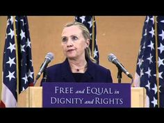 Secretary of State Hillary Clintons Historic LGBT Speech - Full Length -  On Thursday, Dec 6, 2011, US Secretary of State Hillary Rodham Clinton delivered a historic speech in Geneva, Switzerland, in recognition of International Human Rights Day. The speech focused on the rights of gay, lesbian, bisexual and trans people around the world. Here is a video clip of the entire speech, made available by the United Nations.