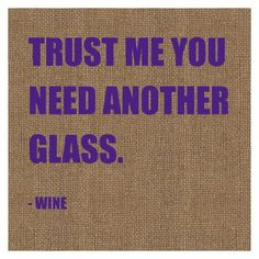 Trust Me You Need Another Glass - Wine Cocktail Napkins add just the right touch of humor to a party where wine is served. These wine themed beverage napkins feature wine saying Trust Me You Need Anot