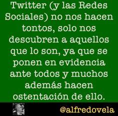 #Twitter y las #redessociales no nos hacen tontos by @Alfredo Vela