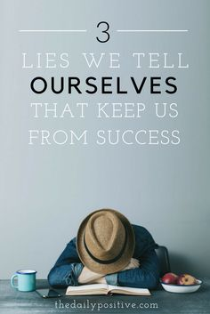 So what keeps us from success? Is it our circumstances or the people around us? Truthfully, we are typically standing in our own way! Here are three lies we tell ourselves that keep us from success.