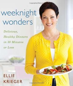 Looking forward to Ellie Krieger's new book to shake up my recipe routine.   Weeknight Wonders: Delicious, Healthy Dinners in 30 Minutes or Less by Ellie Krieger