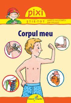"""Corpul meu - Pixi - Isabelle Erler Varsta: 3 + (pe carte e redactat de la 8 la 12 ani); O carticica de buzunar care se adreseaza copiilor de varsta prescolara si scolara. impreuna cu parintii copilul poate alfa principalele functii ale organelor, muschilor si scheletului uman. Cartea contine numeroase informatii de tipul """"stiati ca"""". Pixie, Comics, Nature, Books, Naturaleza, Libros, Book, Comic Book, Cartoons"""