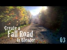Create a Beautiful Fall Road - Blender Tutorial - 03 : Rendering & Compositing! - YouTube