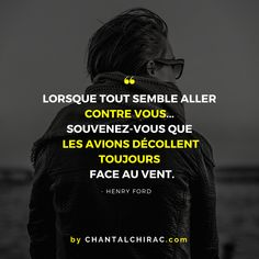 remember that planes always take off in the wind. Positive Attitude, Positive Vibes, School Is Over, Plus Belle Citation, Happy Life Quotes, French Lessons, Sweet Words, Zodiac Quotes, Life Skills